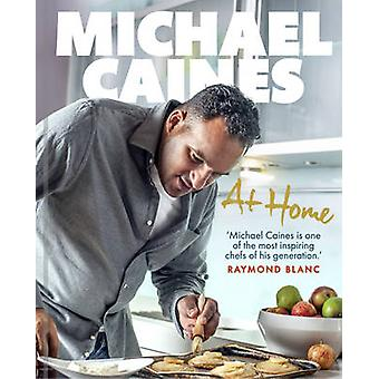 Michael Caines at Home by Michael Caines - 9781780890999 Book