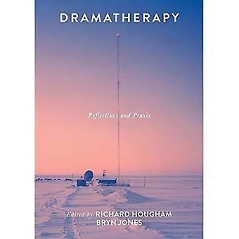 Dramatherapie: Reflexionen und Praxis