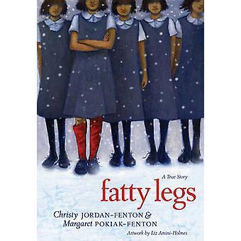 Fatty Legs by Christy Jordan-Fenton - Margaret Pokiak-Fenton - Liz Am