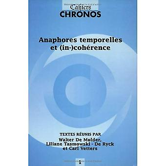 Anaphores temporelles et (in-)cohrence (Cahiers Chronos)