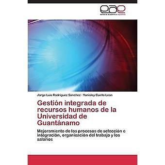 Gestion Integrada de Recursos Humanos de La Universidad de Guantanamo by Rodriguez Sanchez Jorge Luis