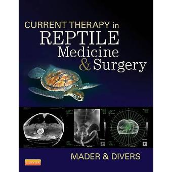 Current Therapy in Reptile Medicine and Surgery by Douglas Mader