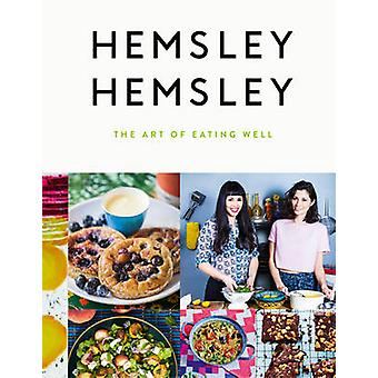 The Art of Eating Well by Jasmine Hemsley & Melissa Hemsley