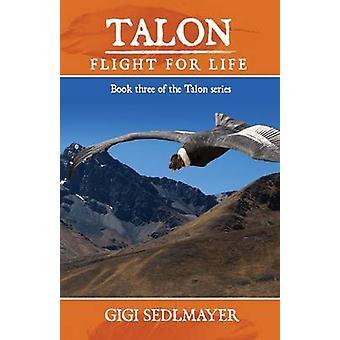 Talon Flight for Life by Sedlmayer & Gigi