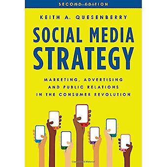 Social Media Strategy: Marketing, Advertising, and Public Relations in the Consumer Revolution