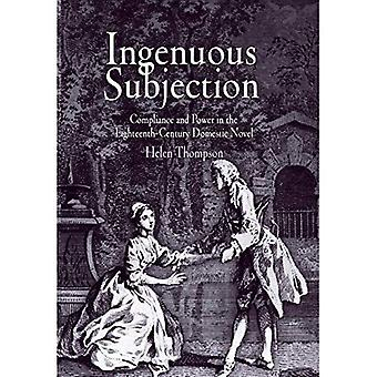 Ingenuous Subjection: Compliance and Power in the Eighteenth-Century Domestic Novel