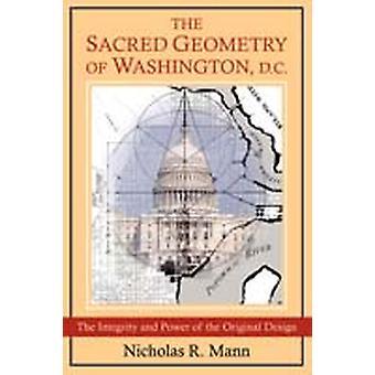 The Sacred Geometry of Washington D.C. by Mann & Nicholas