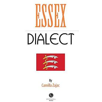 Essex Dialect  A Selection of Words and Anecdotes from Around Essex by Edited by Camilla Zajac