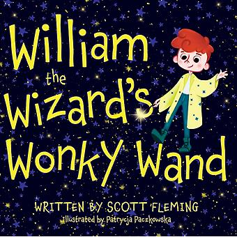 William the Wizards Wonky Wand by Fleming & Scott