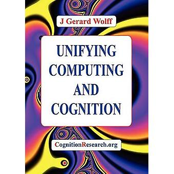 Unifying Computing and Cognition door Wolff & J. Gerard