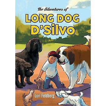 The Adventures of Long Dog DSilvo by Feldberg & Lori