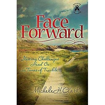 Face Forward by Clarke & Michele