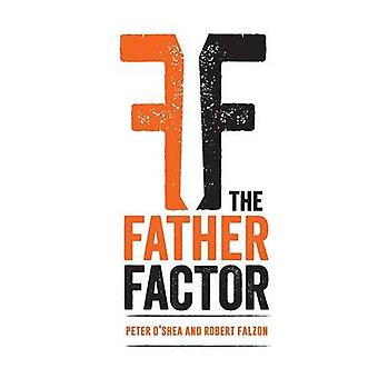 The Father Factor by OShea & Peter