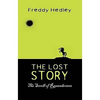 The Lost Story The Scroll of Remembrance by Hedley & Freddy
