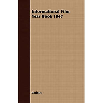 Informational Film Year Book 1947 by Various