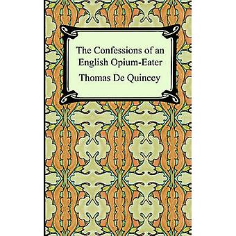 The Confessions of an English OpiumEater by De Quincey & Thomas