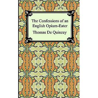 Die Geständnisse eines englischen Opiumeaters von De Quincey & Thomas