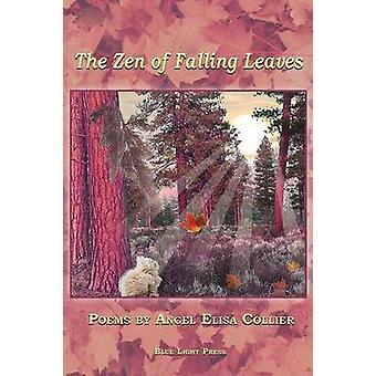 The Zen of Falling Leaves by Collier & Angel Elisa