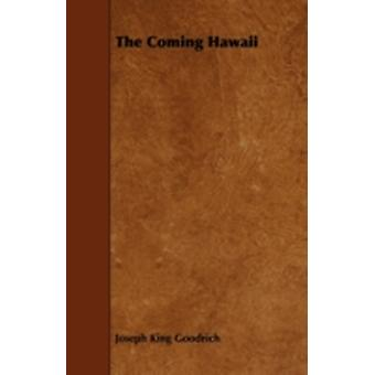 The Coming Hawaii by Goodrich & Joseph King