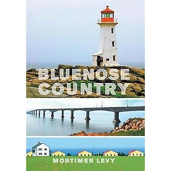 Bluenose Country by Levy & Mortimer