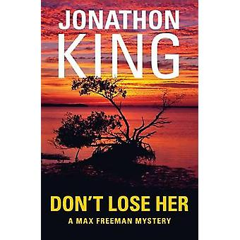 Dont Lose Her by King & Jonathon