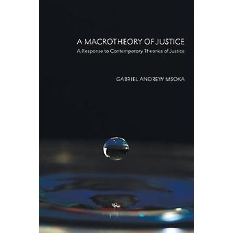 A Macrotheory of Justice by Msoka & Gabriel Andrew