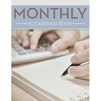 Monthly Bookeeping Book by Publishing LLC & Speedy