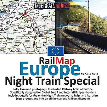 RailMap Europe  Night Train Special 2017 Specifically designed for Global Interrail and Eurail RailPass holders by Ross & Caty