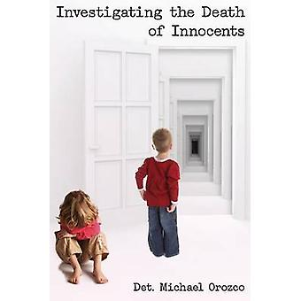 Investigating the Death of Innocents by Orozco & Michael