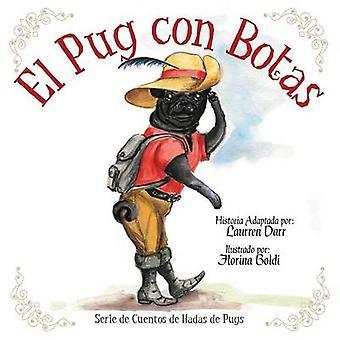 El Pug Con Botas by Darr & Laurren