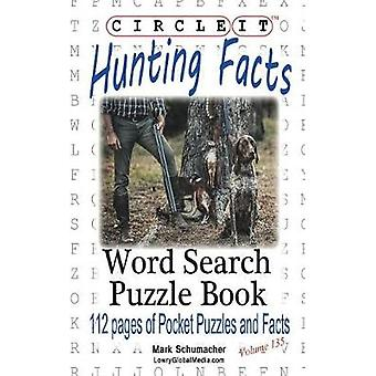 Circle It Hunting Facts Word Search Puzzle Book by Lowry Global Media LLC