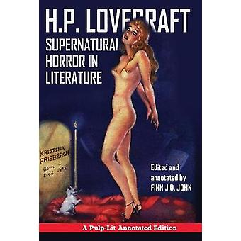 Supernatural Horror in Literature A PulpLit Annotated Edition by Lovecraft & H. P.