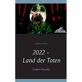 2022  Land der Toten by Kurz & Bastian J.