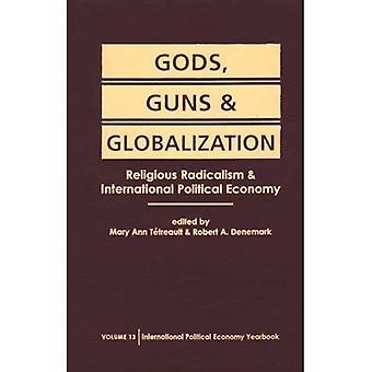 Gods, Guns, and Globalization: Religious Radicalism and International Political Economy