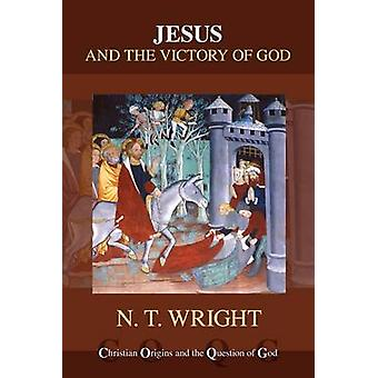 Jesus and the Victory of God by Canon N. T. Wright - 9780281074051 Bo