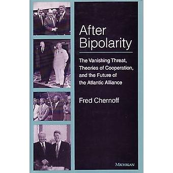 After Bipolarity - The Vanishing Threat - Theories of Cooperation and
