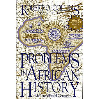 Problems in African History v. 1; The Precolonial Centuries by Robert