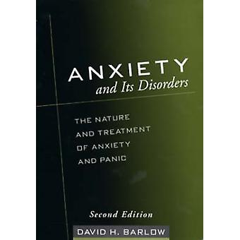 Anxiety and Its Disorders - The Nature and Treatment of Anxiety and Pa