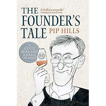 The Founder's Tale - A Good Idea and a Glass of Malt by Pip Hills - 97