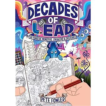 Decades of Lead by Pete Fowler - 9781783524105 Book