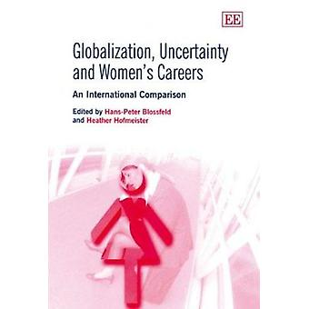 Globalization - Uncertainty and Women's Careers - An International Com