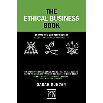 The Ethical Business Book - 50 Ways You Can Help Protect People - The