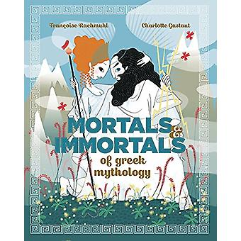 Mortals and Immortals of Greek Mythology by Charlotte Gastaut - 97819