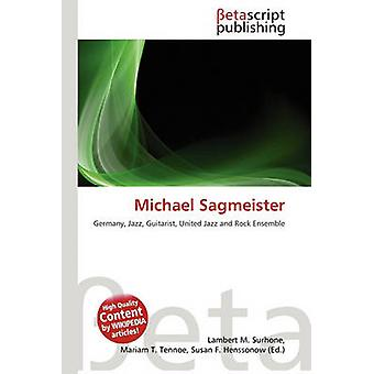 Michael Sagmeister by Lambert M Surhone - 9786131401404 Book