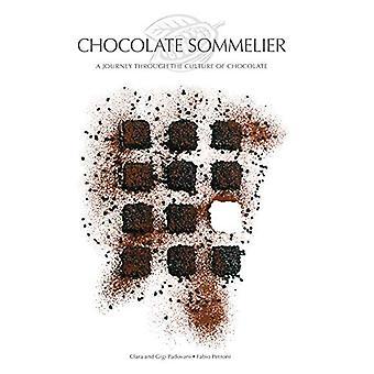 Chocolate Sommelier - A Journey Through the Culture of Chocolate by Fa