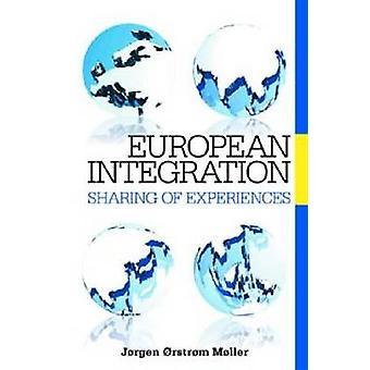 European Integration - Sharing of Experiences by Jorgen Orstrom Moller