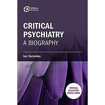 Critical Psychiatry - A Biography by Ian Cummins - 9781911106609 Book
