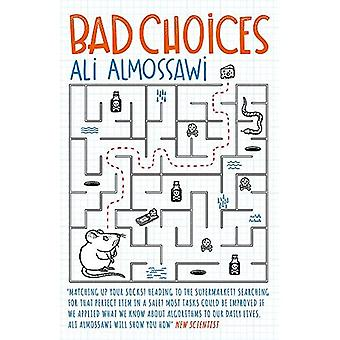 Bad Choices: How Algorithms� Can Help You Think Smarter and Live Happier