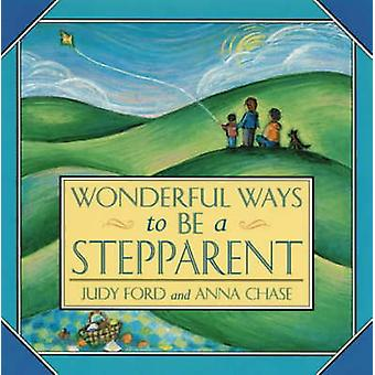 Wonderful Ways to be a Stepparent by Judy Ford - 9781573241472 Book