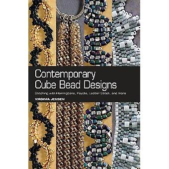 Contemporary Cube Bead Designs  Stitching with Herringbone Peyote Ladder Stitch and More by Virginia Jensen